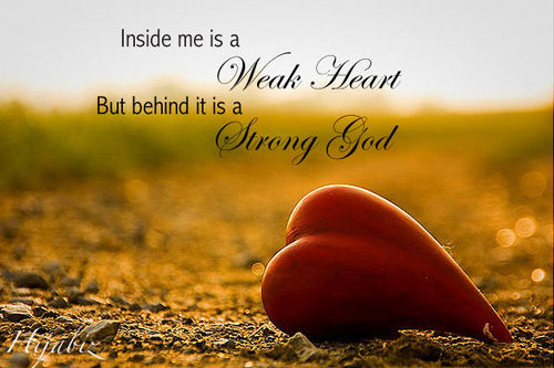 weak heart strong god