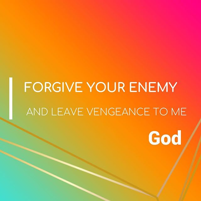 forgive your enemy